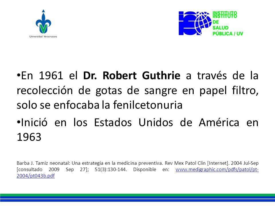 En 1961 el Dr. Robert Guthrie a través de la recolección de gotas de sangre en papel filtro, solo se enfocaba la fenilcetonuria Inició en los Estados