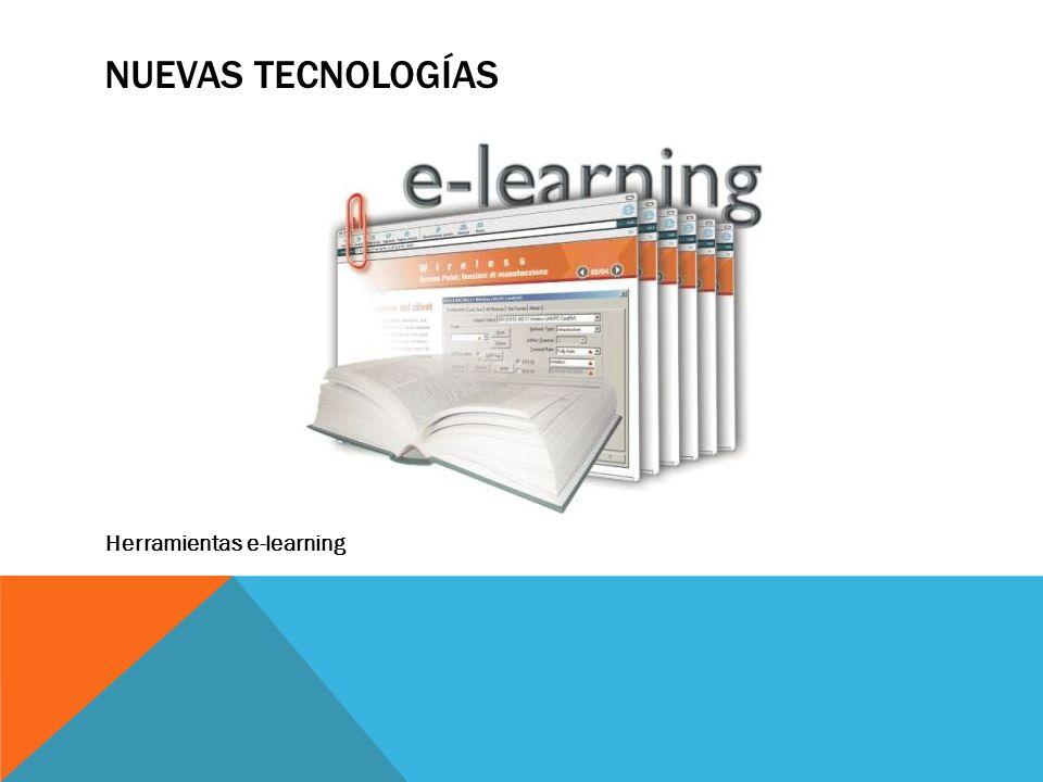 NUEVAS TECNOLOGÍAS Herramientas e-learning