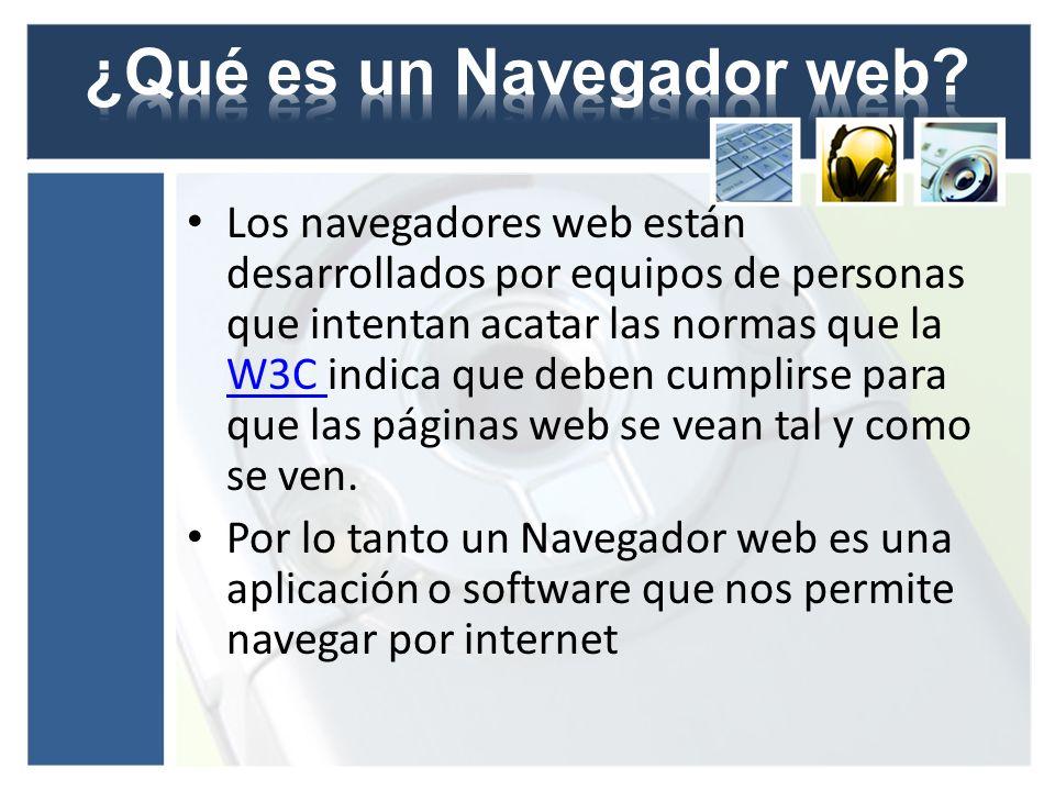 Los navegadores web están desarrollados por equipos de personas que intentan acatar las normas que la W3C indica que deben cumplirse para que las pági