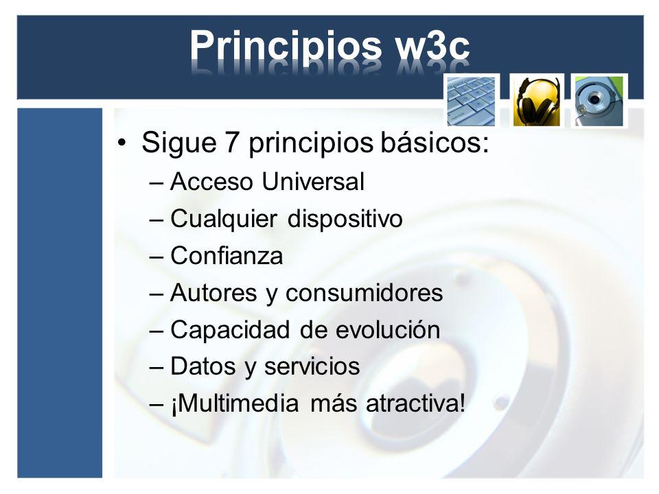 Sigue 7 principios básicos: –Acceso Universal –Cualquier dispositivo –Confianza –Autores y consumidores –Capacidad de evolución –Datos y servicios –¡M