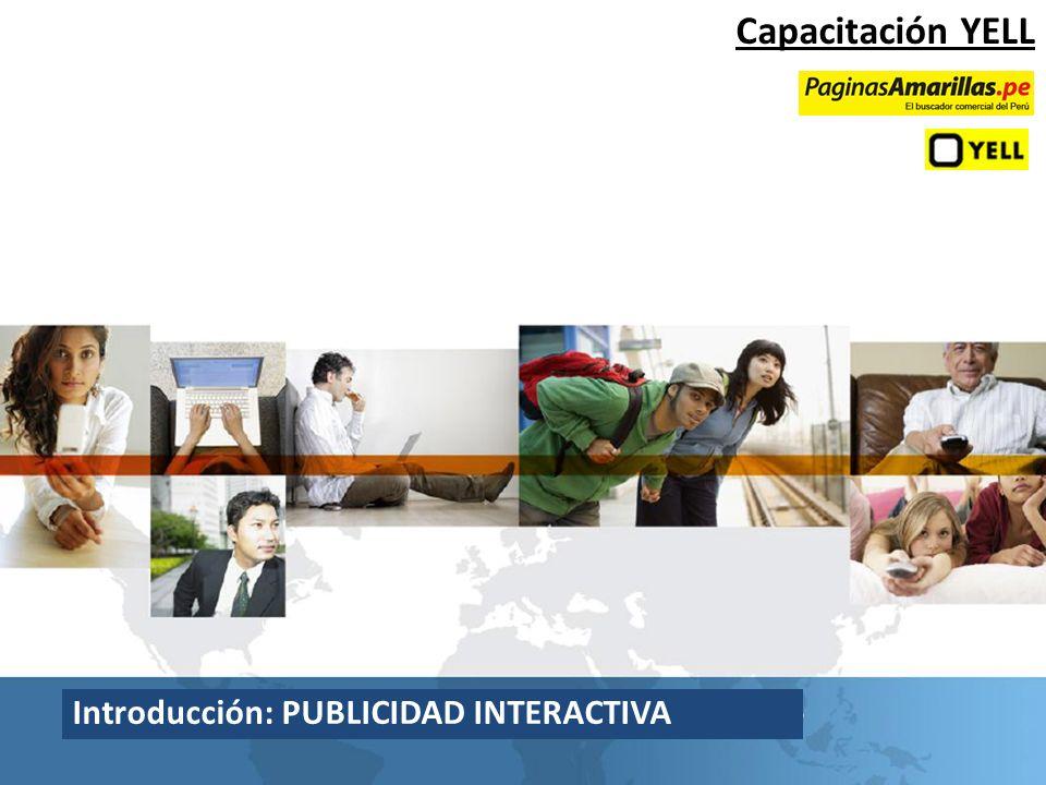 Introducción: PUBLICIDAD INTERACTIVA Capacitación YELL