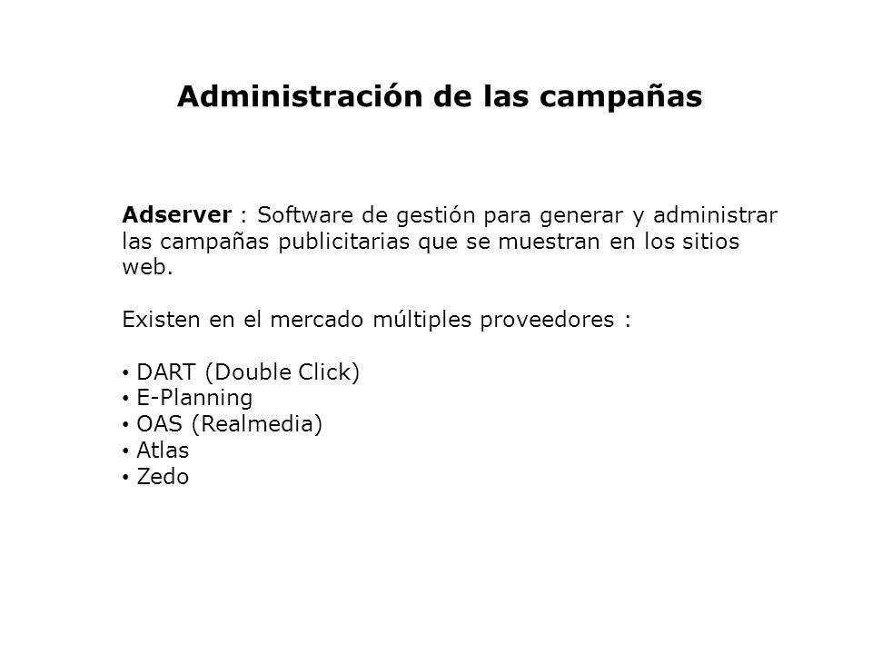 Adserver : Software de gestión para generar y administrar las campañas publicitarias que se muestran en los sitios web. Existen en el mercado múltiple