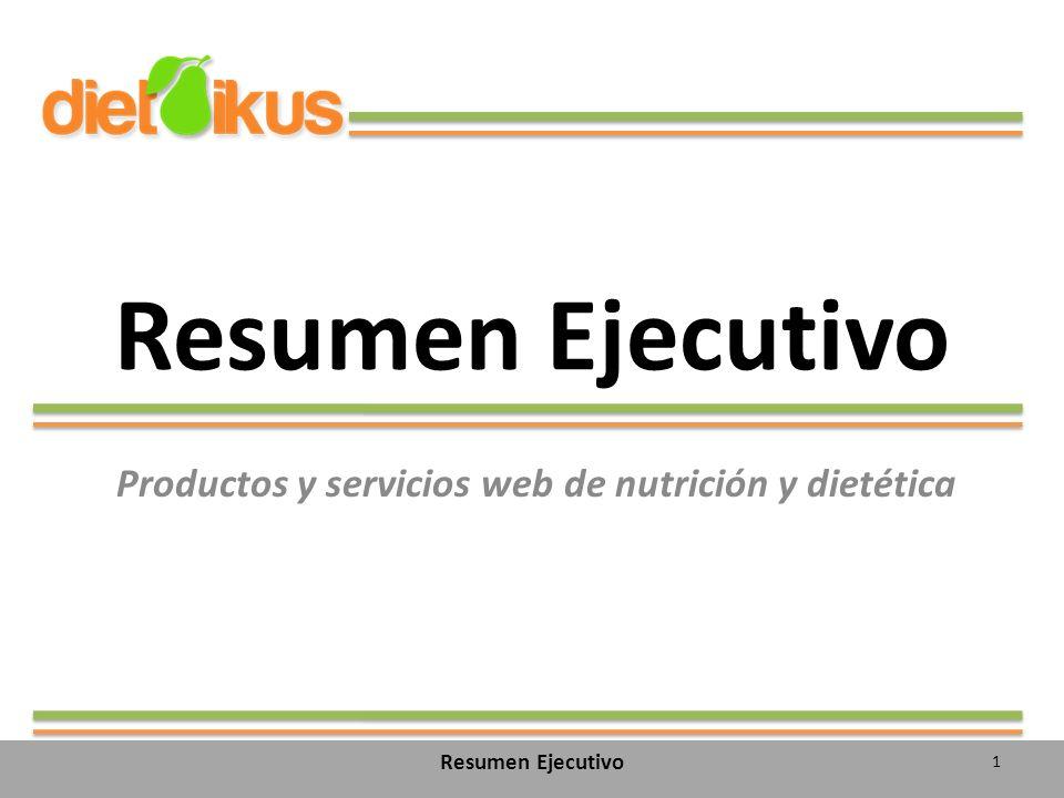 Resumen Ejecutivo Productos y servicios web de nutrición y dietética Resumen Ejecutivo 1