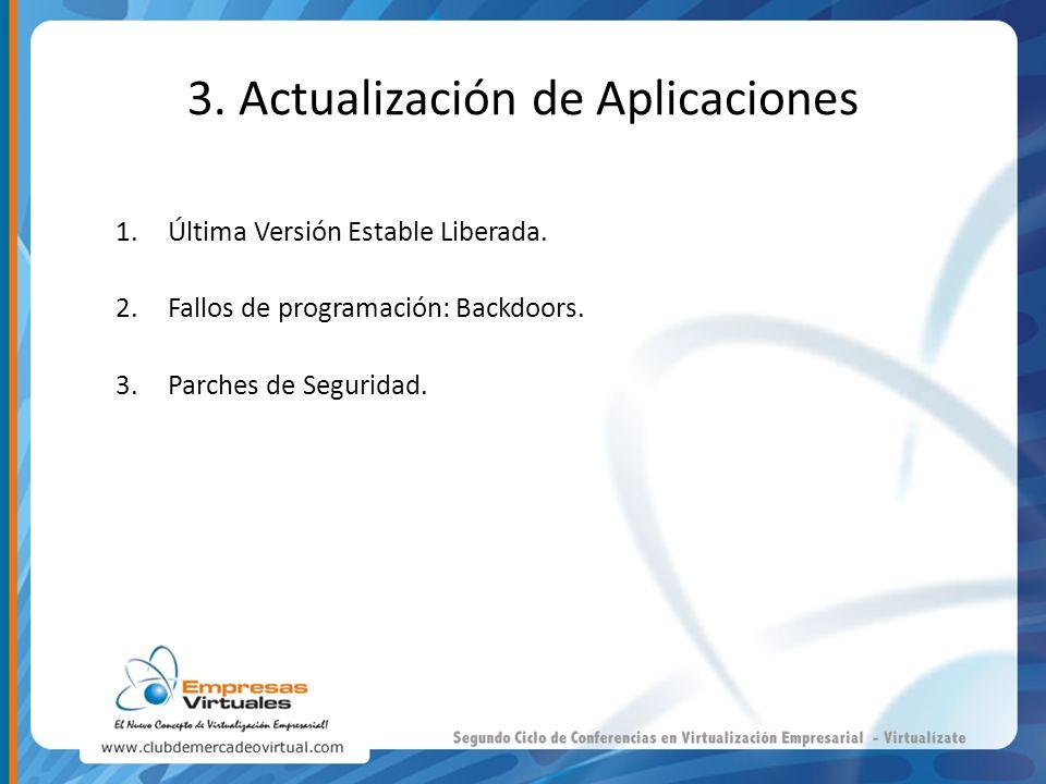1.Última Versión Estable Liberada. 2.Fallos de programación: Backdoors. 3.Parches de Seguridad.