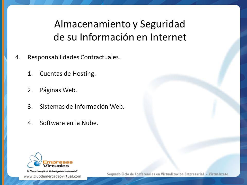 Almacenamiento y Seguridad de su Información en Internet 4.Responsabilidades Contractuales. 1.Cuentas de Hosting. 2.Páginas Web. 3.Sistemas de Informa