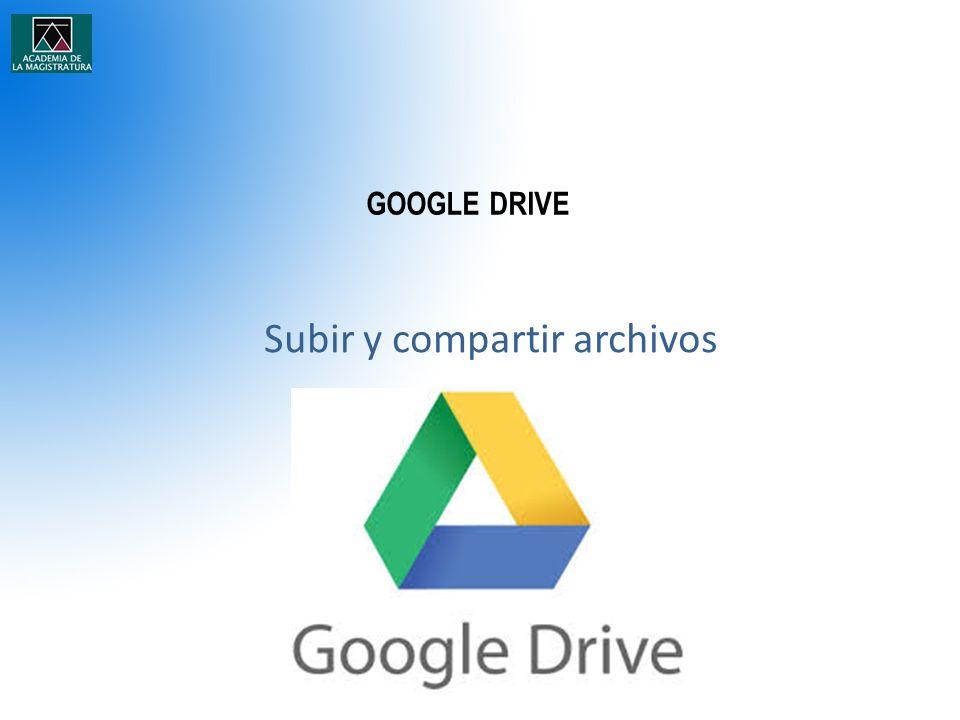 GOOGLE DRIVE Subir y compartir archivos