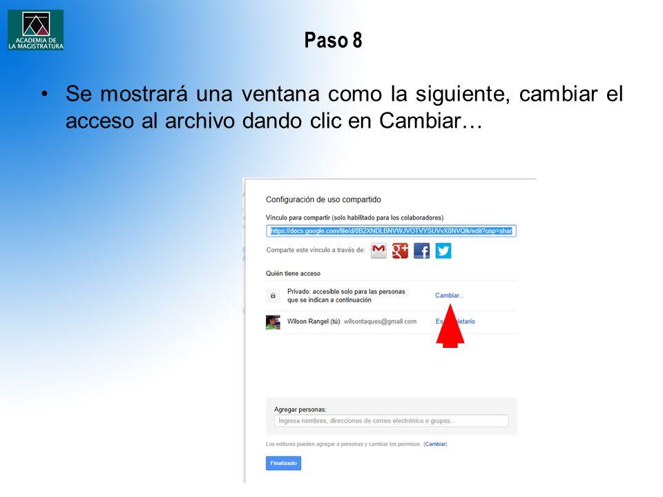 Paso 8 Se mostrará una ventana como la siguiente, cambiar el acceso al archivo dando clic en Cambiar…