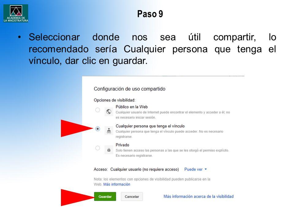 Paso 9 Seleccionar donde nos sea útil compartir, lo recomendado sería Cualquier persona que tenga el vínculo, dar clic en guardar.