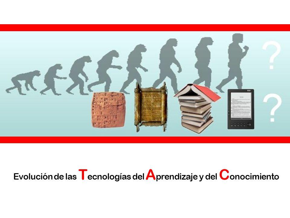 Evolución de las T ecnologías del A prendizaje y del C onocimiento