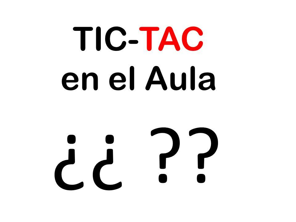TIC-TAC en el Aula ¿¿ ??