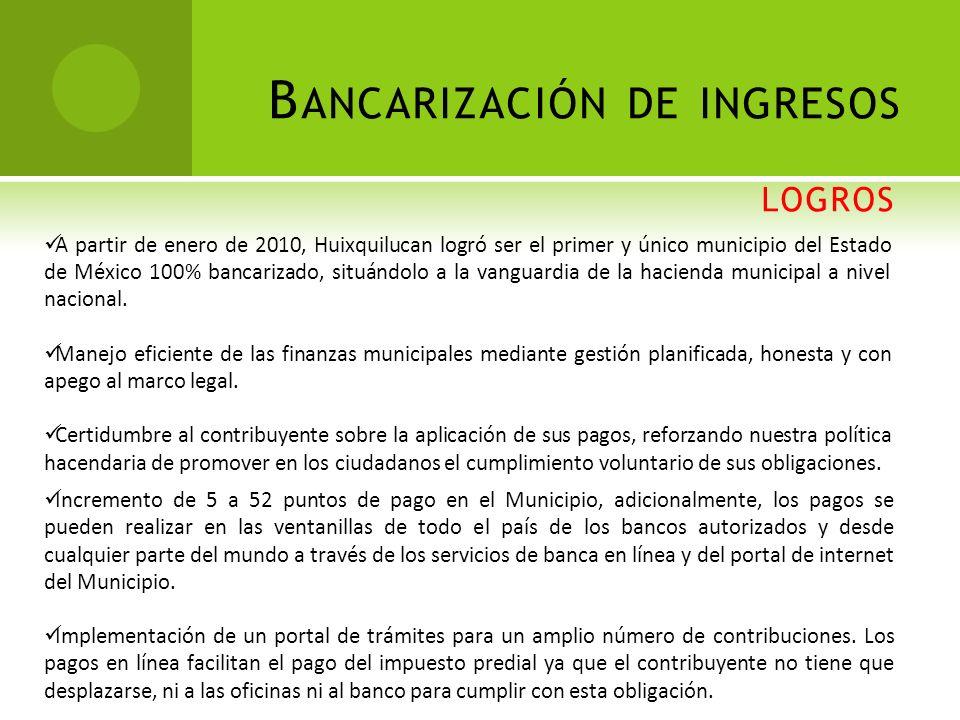 A partir de enero de 2010, Huixquilucan logró ser el primer y único municipio del Estado de México 100% bancarizado, situándolo a la vanguardia de la hacienda municipal a nivel nacional.