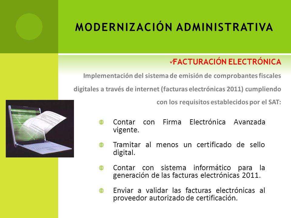 Contar con Firma Electrónica Avanzada vigente. Tramitar al menos un certificado de sello digital. Contar con sistema informático para la generación de