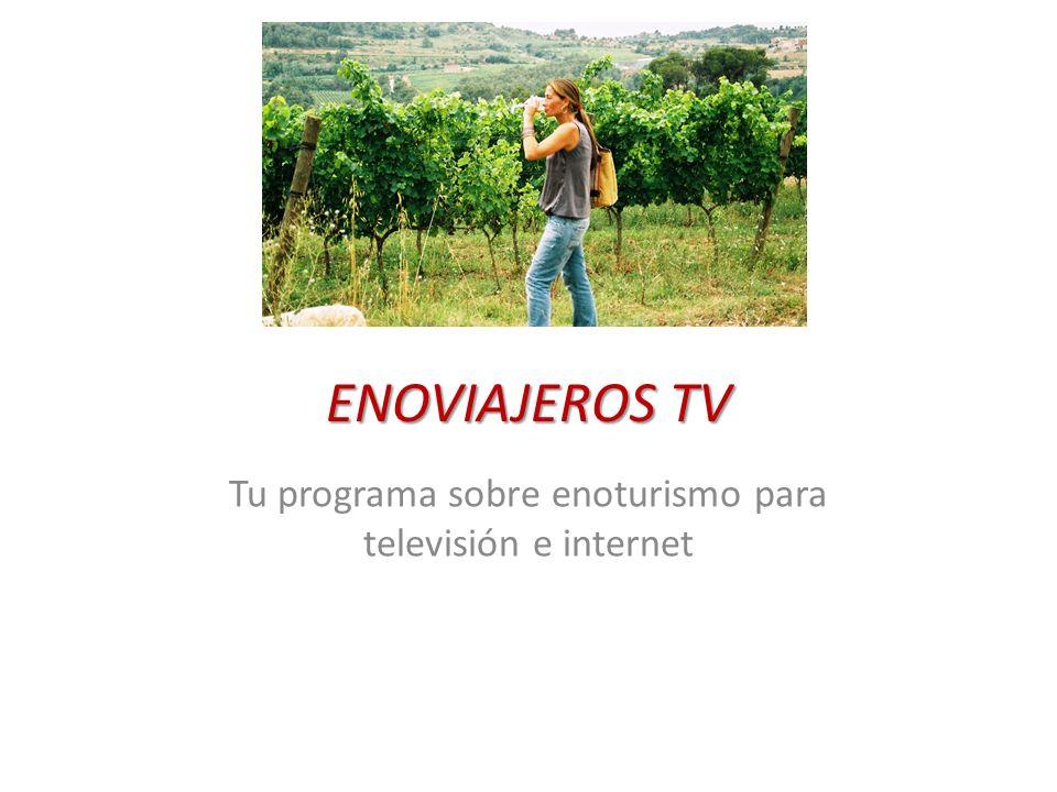 ENOVIAJEROS TV Tu programa sobre enoturismo para televisión e internet