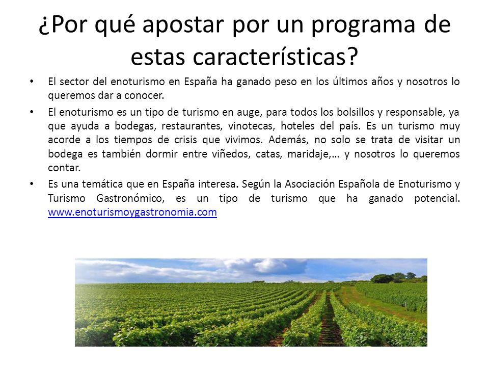 ¿Por qué apostar por un programa de estas características? El sector del enoturismo en España ha ganado peso en los últimos años y nosotros lo queremo