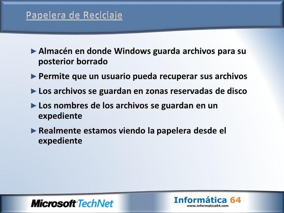 Almacén en donde Windows guarda archivos para su posterior borrado Permite que un usuario pueda recuperar sus archivos Los archivos se guardan en zonas reservadas de disco Los nombres de los archivos se guardan en un expediente Realmente estamos viendo la papelera desde el expediente