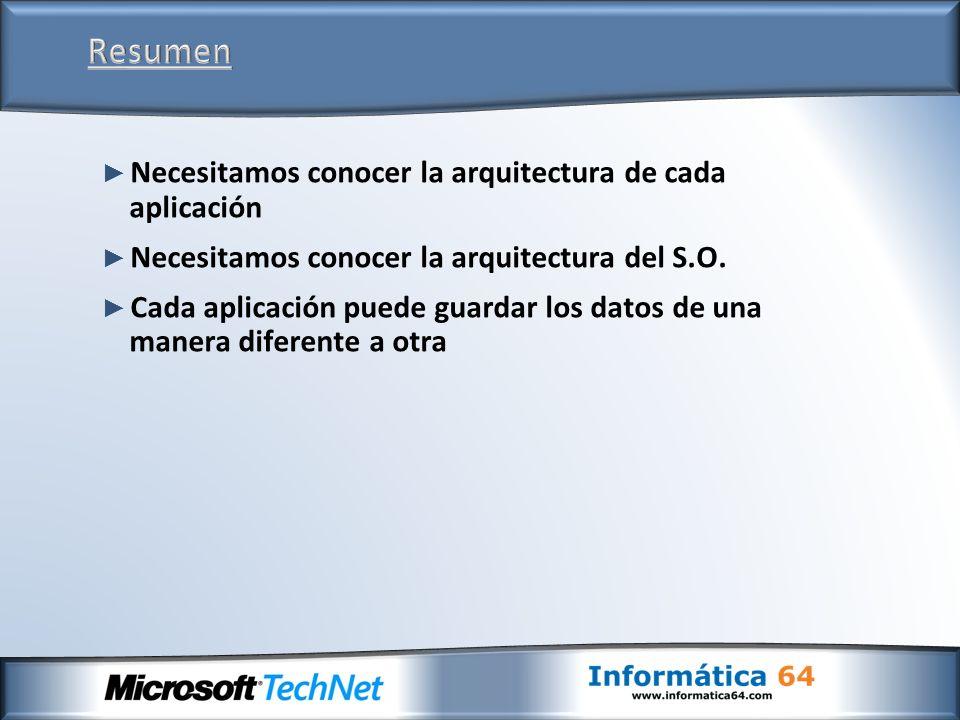 Necesitamos conocer la arquitectura de cada aplicación Necesitamos conocer la arquitectura del S.O.