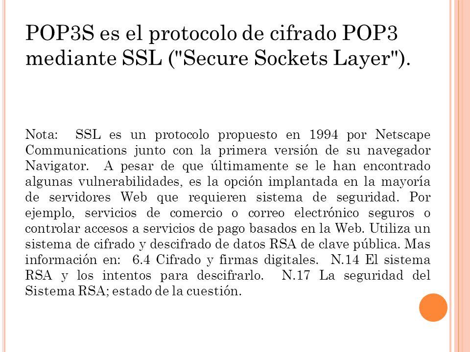 POP3S es el protocolo de cifrado POP3 mediante SSL (