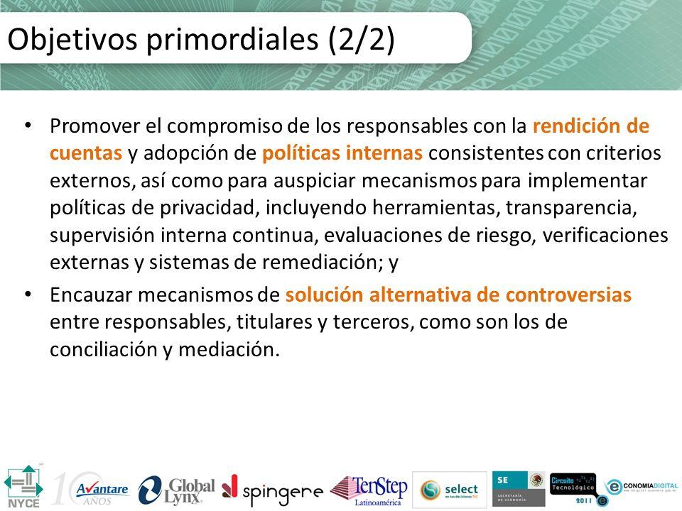 Objetivos primordiales (2/2) Promover el compromiso de los responsables con la rendición de cuentas y adopción de políticas internas consistentes con
