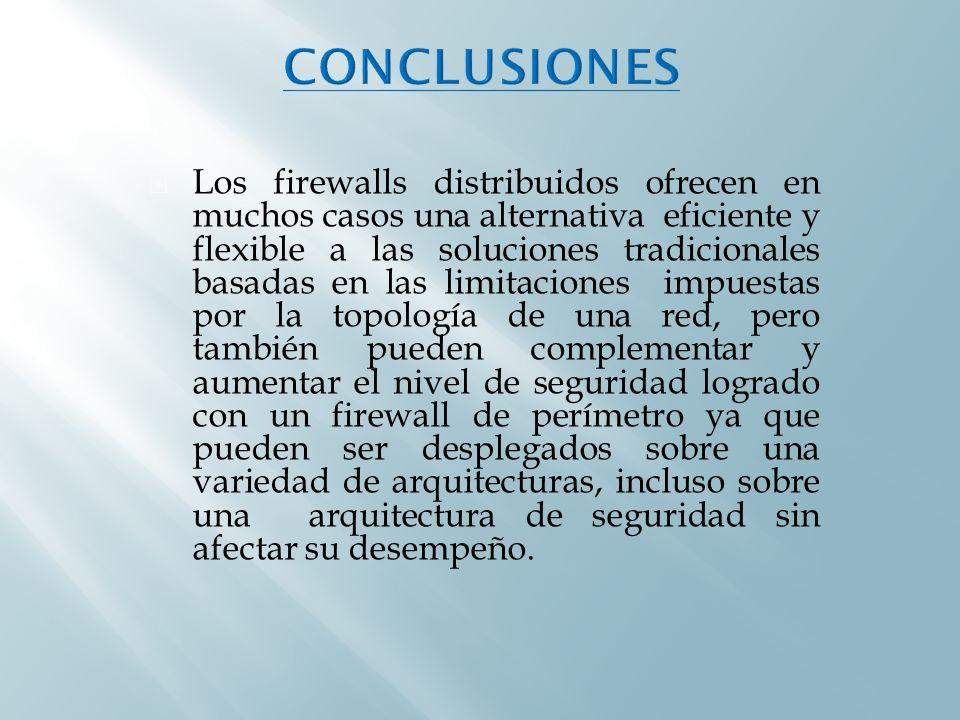 Los firewalls distribuidos ofrecen en muchos casos una alternativa eficiente y flexible a las soluciones tradicionales basadas en las limitaciones imp