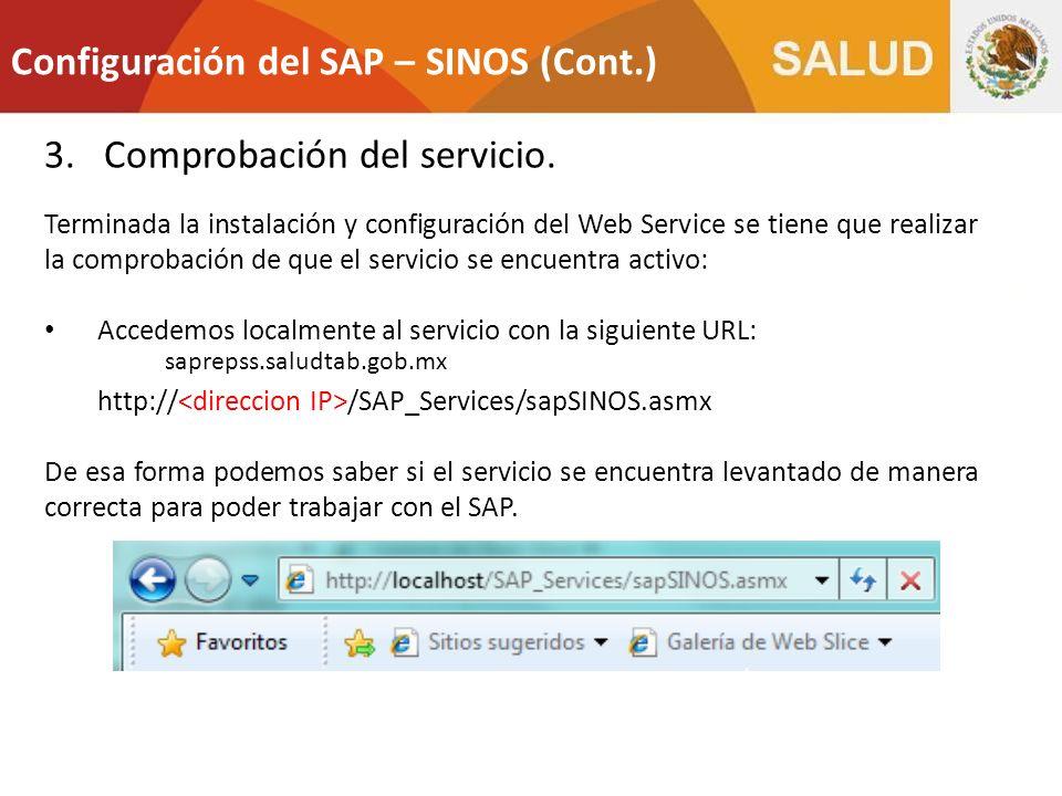 Configuración del SAP – SINOS (Cont.) 3.Comprobación del servicio. Terminada la instalación y configuración del Web Service se tiene que realizar la c