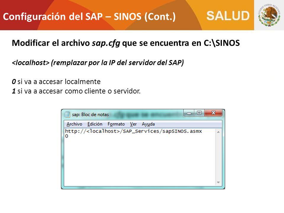 Configuración del SAP – SINOS (Cont.) Modificar el archivo sap.cfg que se encuentra en C:\SINOS (remplazar por la IP del servidor del SAP) 0 si va a a