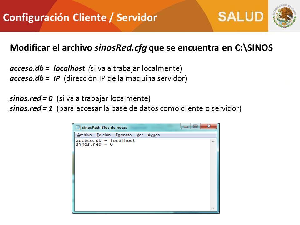 Configuración Cliente / Servidor Modificar el archivo sinosRed.cfg que se encuentra en C:\SINOS acceso.db = localhost (si va a trabajar localmente) ac