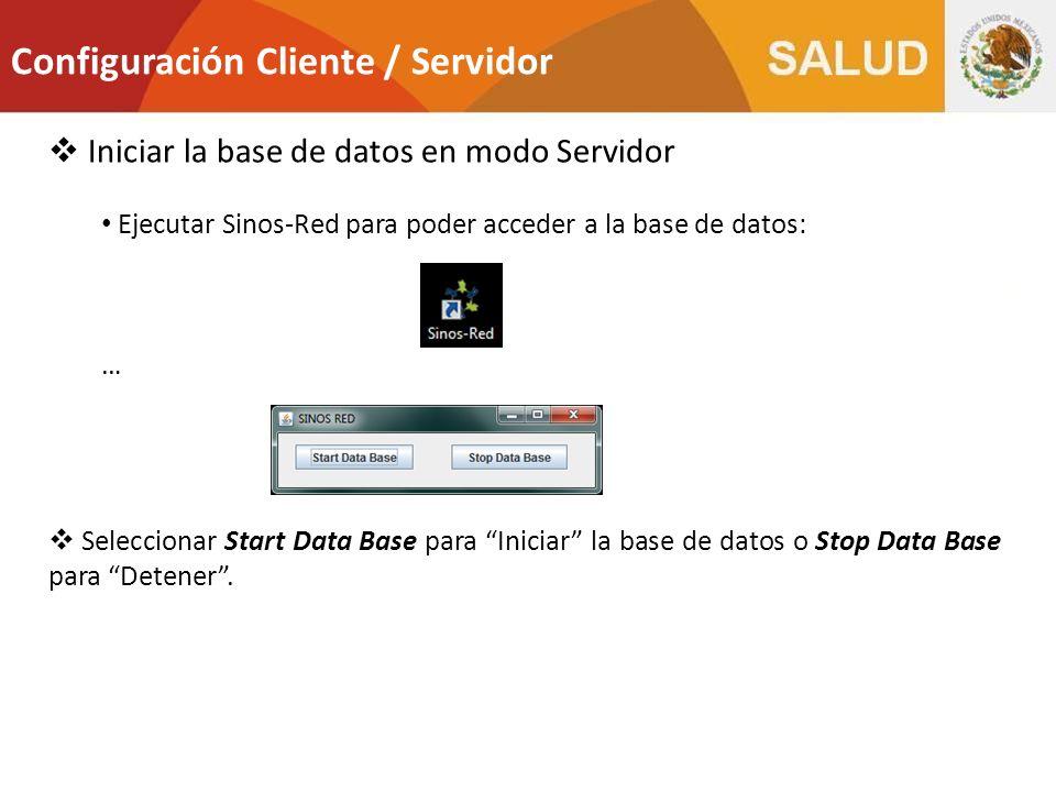 Iniciar la base de datos en modo Servidor Ejecutar Sinos-Red para poder acceder a la base de datos: … Seleccionar Start Data Base para Iniciar la base