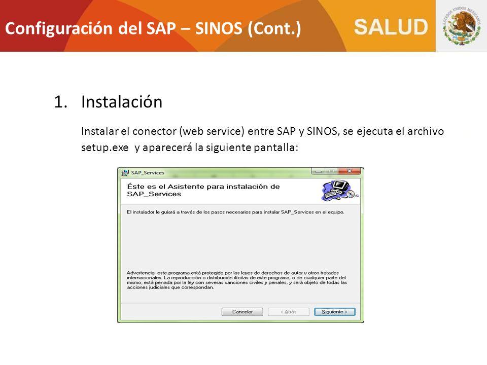 1.Instalación Instalar el conector (web service) entre SAP y SINOS, se ejecuta el archivo setup.exe y aparecerá la siguiente pantalla: Configuración d