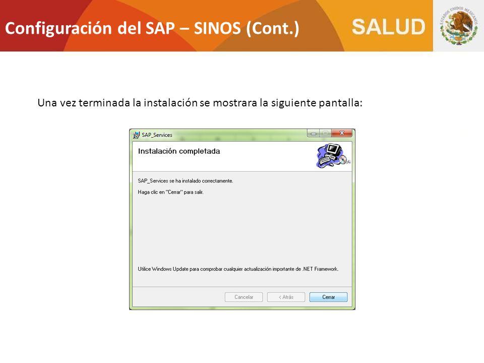 Una vez terminada la instalación se mostrara la siguiente pantalla: Configuración del SAP – SINOS (Cont.)