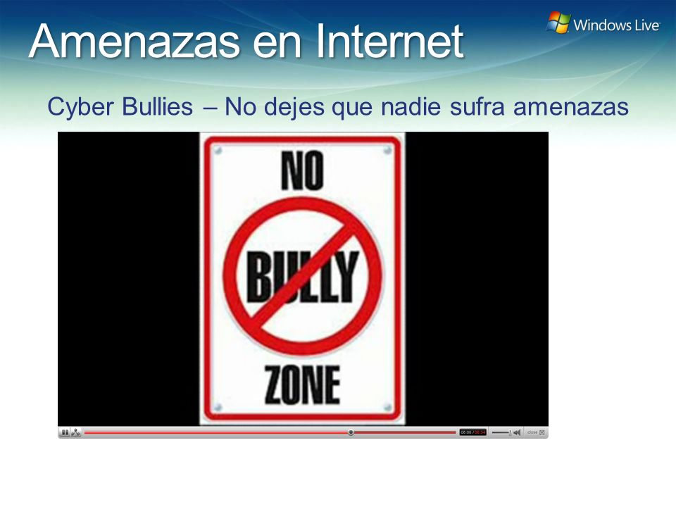 Windows Live Hotmail FY 07 Marketing Strategy Update Amenazas en Internet Cyber Bullies – No dejes que nadie sufra amenazas