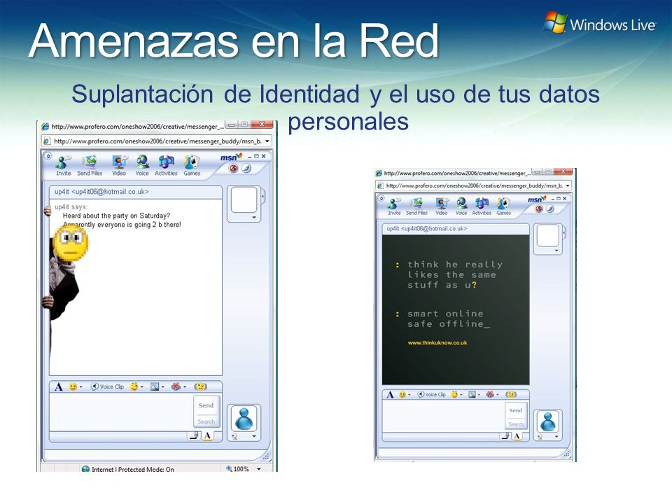 Windows Live Hotmail FY 07 Marketing Strategy Update Amenazas en la Red Suplantación de Identidad y el uso de tus datos personales