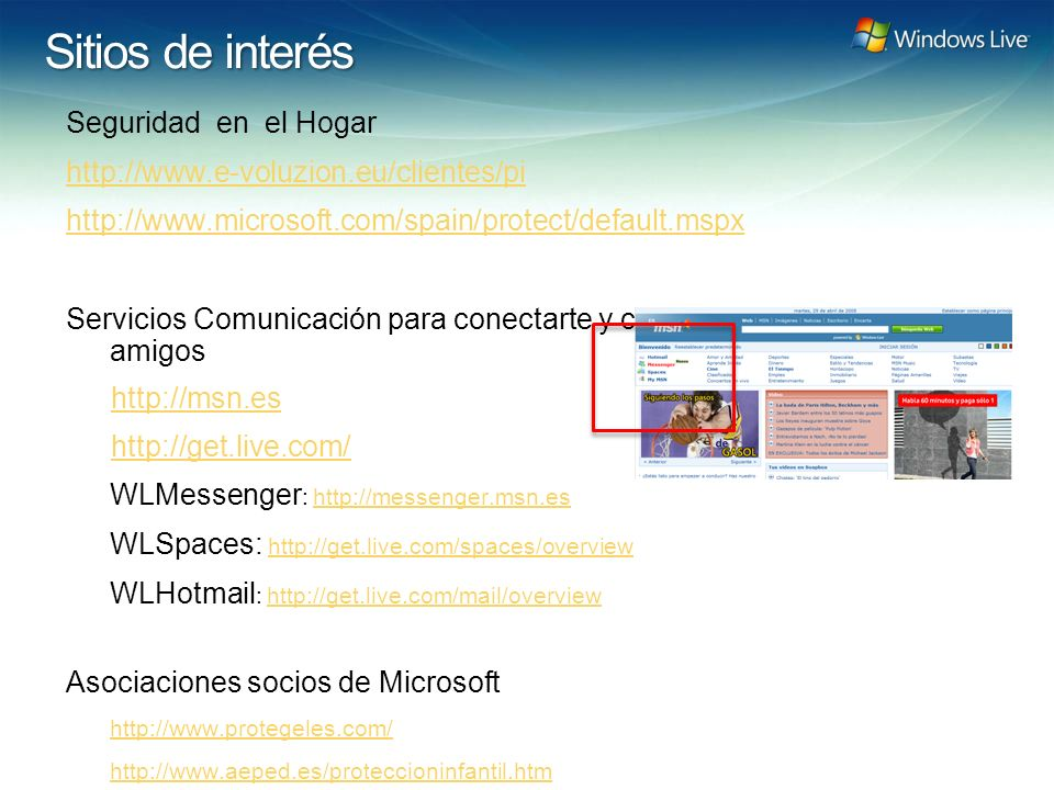 Windows Live Hotmail FY 07 Marketing Strategy Update Sitios de interés Seguridad en el Hogar http://www.e-voluzion.eu/clientes/pi http://www.microsoft