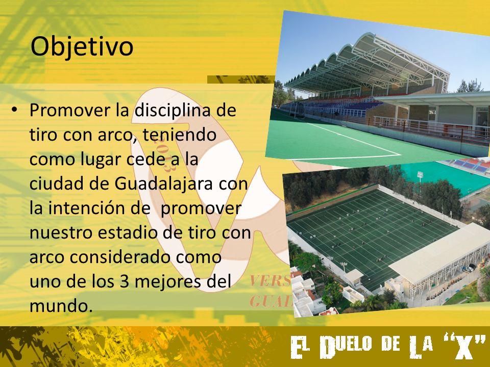 Objetivo Promover la disciplina de tiro con arco, teniendo como lugar cede a la ciudad de Guadalajara con la intención de promover nuestro estadio de tiro con arco considerado como uno de los 3 mejores del mundo.