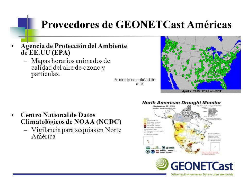Proveedores de GEONETCast Américas Agencia de Protección del Ambiente de EE.UU (EPA) –Mapas horarios animados de calidad del aire de ozono y partícula