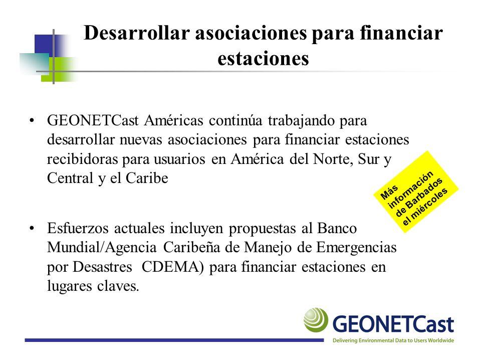 Desarrollar asociaciones para financiar estaciones GEONETCast Américas continúa trabajando para desarrollar nuevas asociaciones para financiar estacio