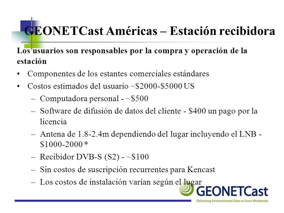 GEONETCast Américas – Estación recibidora Los usuarios son responsables por la compra y operación de la estación Componentes de los estantes comercial
