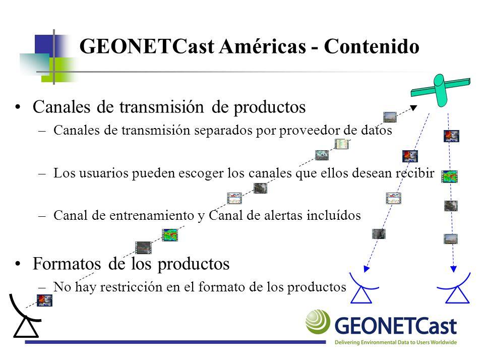 GEONETCast Américas - Contenido Canales de transmisión de productos –Canales de transmisión separados por proveedor de datos –Los usuarios pueden esco