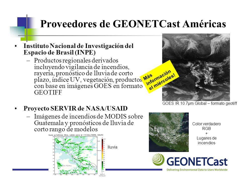 Proveedores de GEONETCast Américas Instituto Nacional de Investigación del Espacio de Brasil (INPE) –Productos regionales derivados incluyendo vigilan