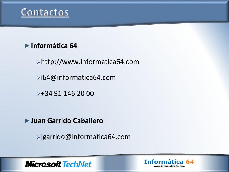 Informática 64 http://www.informatica64.com i64@informatica64.com +34 91 146 20 00 Juan Garrido Caballero jgarrido@informatica64.com