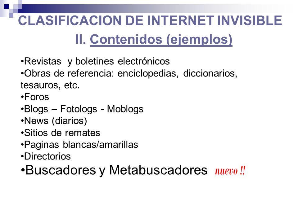 CLASIFICACION DE INTERNET INVISIBLE Revistas y boletines electrónicos Obras de referencia: enciclopedias, diccionarios, tesauros, etc.