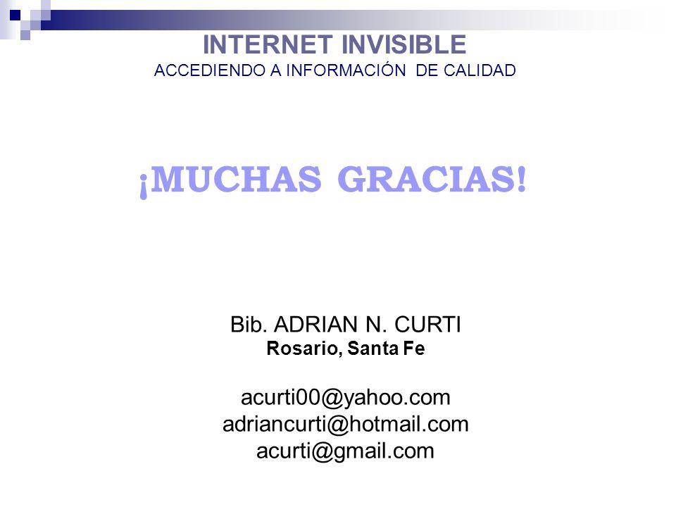 INTERNET INVISIBLE ACCEDIENDO A INFORMACIÓN DE CALIDAD ¡MUCHAS GRACIAS.