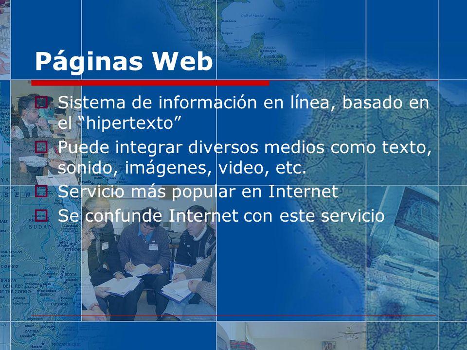 Páginas Web Sistema de información en línea, basado en el hipertexto Puede integrar diversos medios como texto, sonido, imágenes, video, etc.
