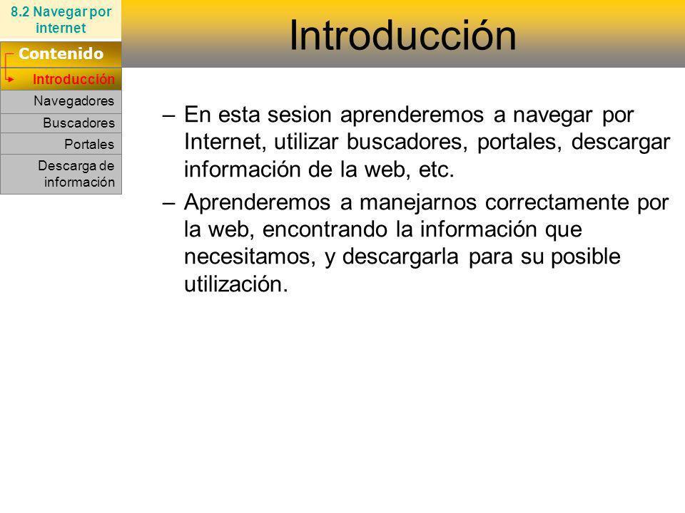 –En esta sesion aprenderemos a navegar por Internet, utilizar buscadores, portales, descargar información de la web, etc. –Aprenderemos a manejarnos c