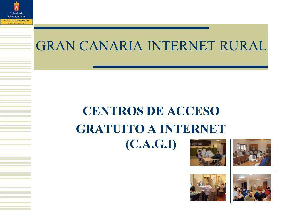 GRAN CANARIA INTERNET RURAL CENTROS DE ACCESO GRATUITO A INTERNET (C.A.G.I)
