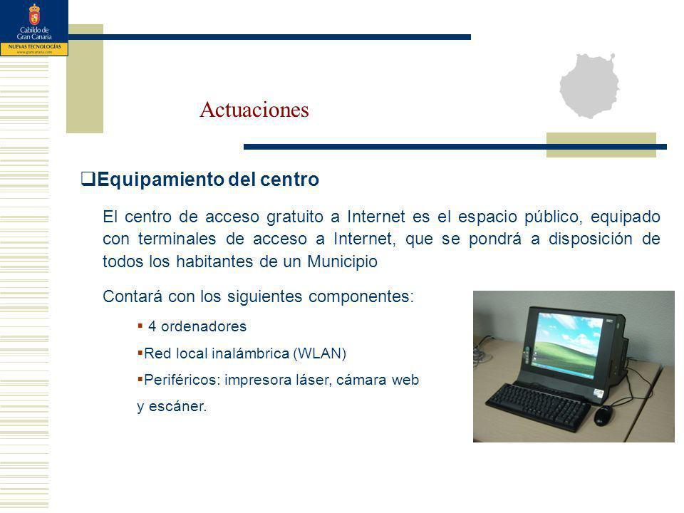 Actuaciones Equipamiento del centro El centro de acceso gratuito a Internet es el espacio público, equipado con terminales de acceso a Internet, que s