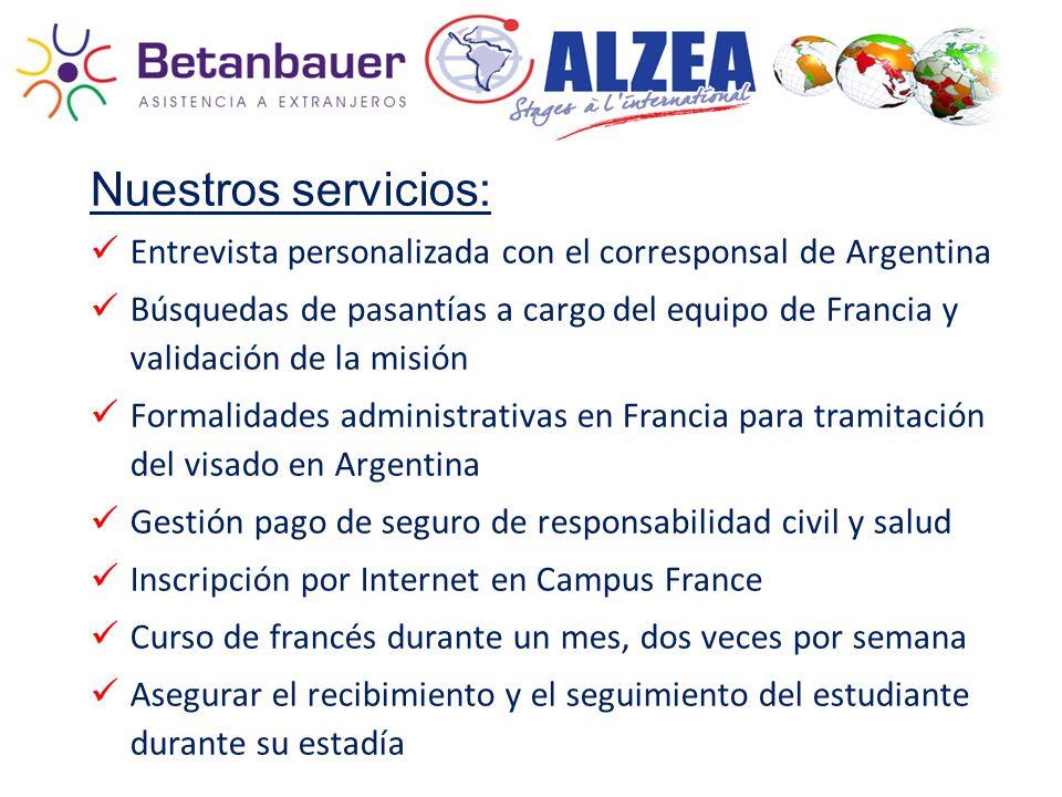 Nuestros servicios: Entrevista personalizada con el corresponsal de Argentina Búsquedas de pasantías a cargo del equipo de Francia y validación de la