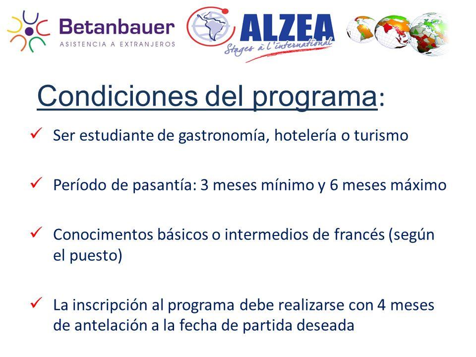 Condiciones del programa : Ser estudiante de gastronomía, hotelería o turismo Período de pasantía: 3 meses mínimo y 6 meses máximo Conocimentos básico