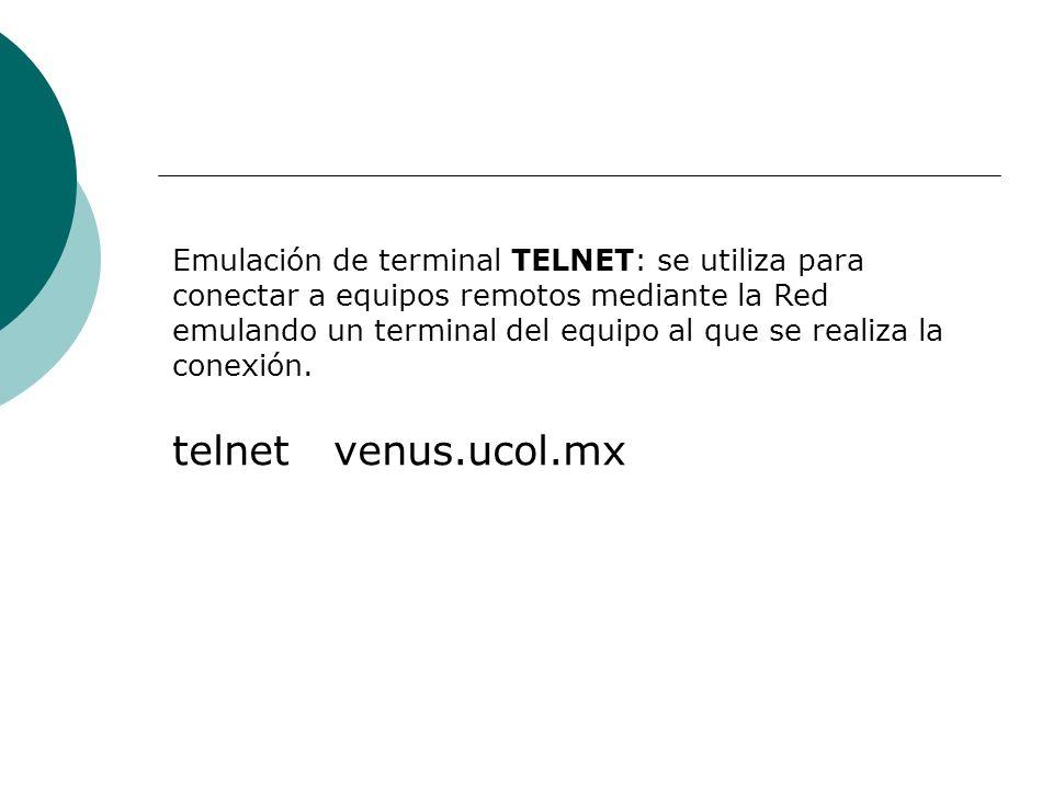 Emulación de terminal TELNET: se utiliza para conectar a equipos remotos mediante la Red emulando un terminal del equipo al que se realiza la conexión.