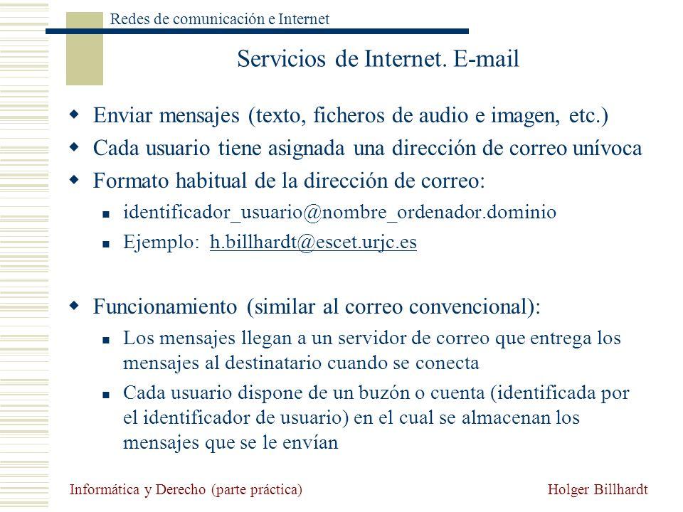 Holger Billhardt Redes de comunicación e Internet Informática y Derecho (parte práctica) Servicios de Internet. E-mail Enviar mensajes (texto, fichero
