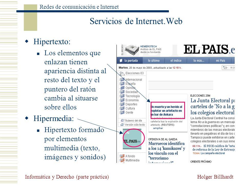 Holger Billhardt Redes de comunicación e Internet Informática y Derecho (parte práctica) Servicios de Internet.Web Hipertexto: Los elementos que enlaz